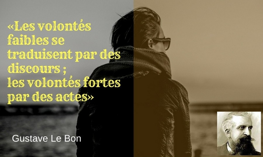 citation volonte Gustave le Bon